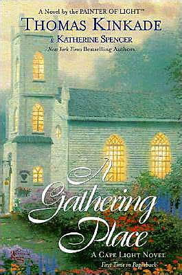 libro a gathering light a gathering place cape light series 3 by thomas kinkade katherine spencer paperback