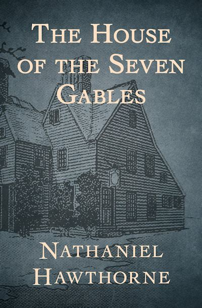 the house of the seven gables book the house of the seven gables by nathaniel hawthorne ebook