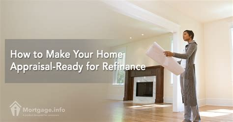 how to make your home appraisal ready for refinance