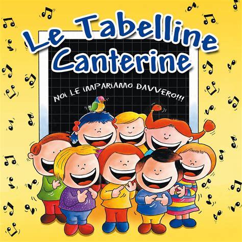 tabelline canterine testi le tabelline canterine canzoni per la scuola canzoni