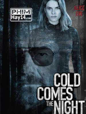 cold comes the night movie poster cold comes the night 2014 moviezine