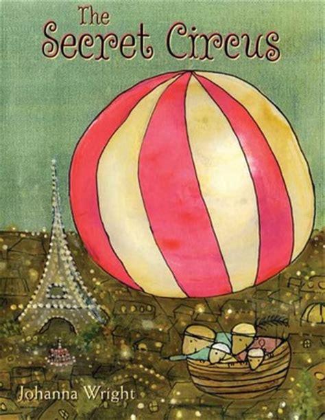 the wright secret books the secret circus by johanna wright