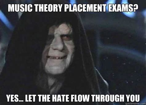 Music Theory Memes - music theory placement exams yes let the hate flow