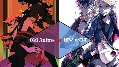 anime vs school anime vs new anime which is better
