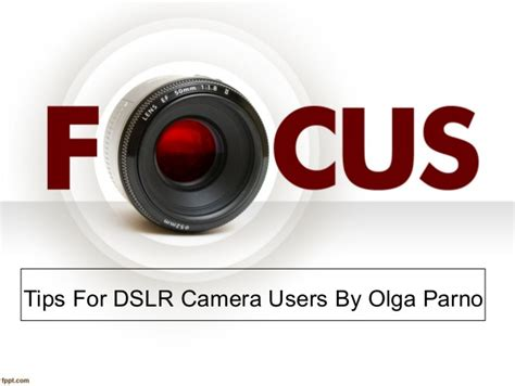 how to use dslr how to use your dslr with olga parno