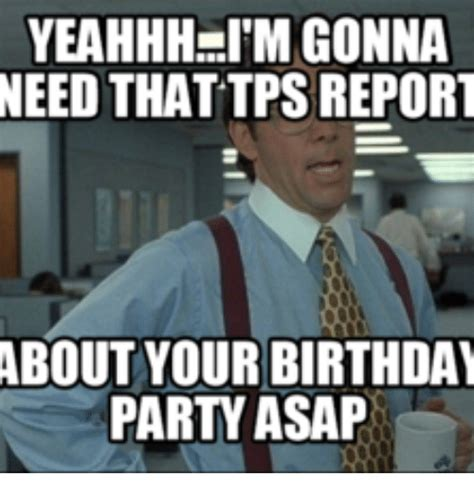 Office Space Birthday Meme - 25 best memes about tps reports tps reports memes