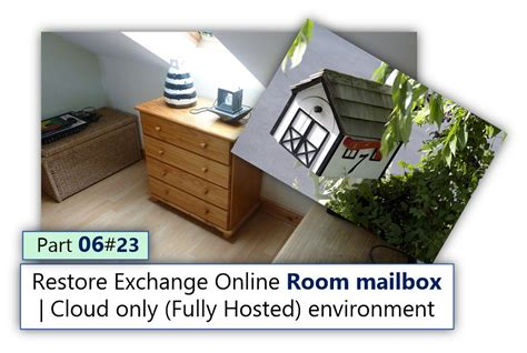 the room exchange restore exchange room mailbox cloud only fully hosted environment part 6 23