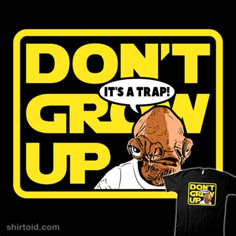 Dont Up The don t grow up it s a trap shirtoid