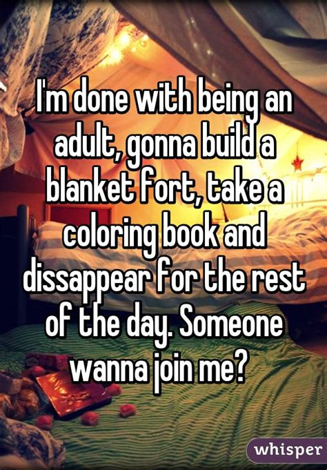 Blanket Fort Meme - i m done with being an adult gonna build a blanket fort