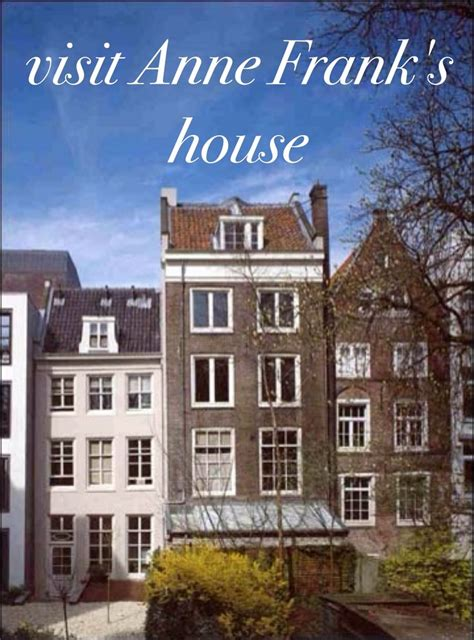 ann frank house 25 best ideas about anne frank house on pinterest bucketlist ideas bucket lists