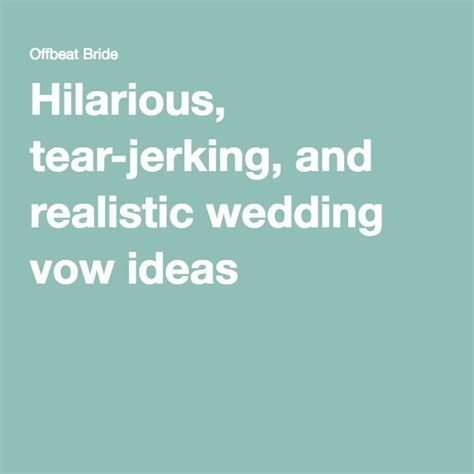 Hilarious, tear jerking, and realistic wedding vow ideas