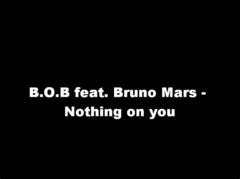 free download mp3 bruno mars nothing at all b o b feat bruno mars nothing on you speed up youtube