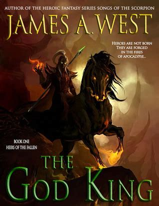 the heirs of books the god king heirs of the fallen 1 by a west
