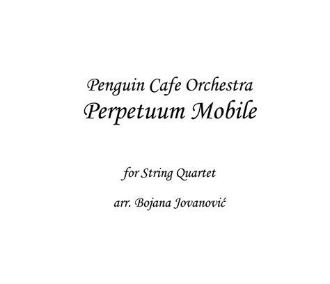 penguin cafe perpetuum mobile perpetuum mobile penguin cafe orchestra sheet for