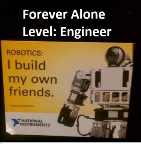 engineering meme interesting happenings the o jays and robotics memes hahahahahahahahahaha robots tyxgb76aj quot gt this