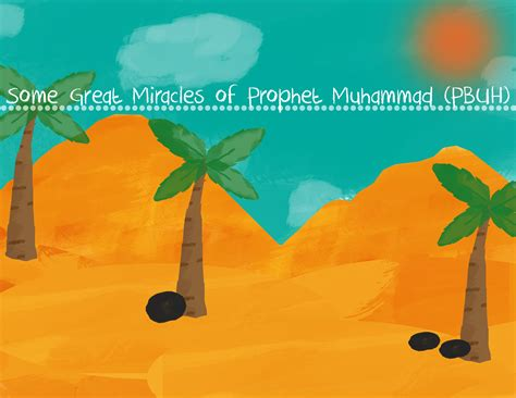 prophet muhammad biography ks2 guest post some great miracles of prophet muhammad pbuh