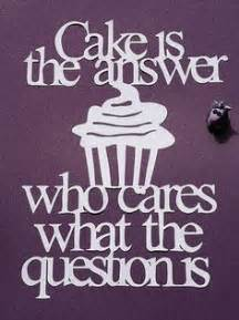 1000 cake quotes on pinterest quotes about cake baking quotes and quotes