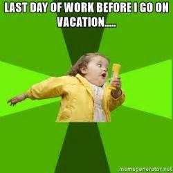 Last Day Of Work Meme - last day of work meme www imgkid com the image kid has it