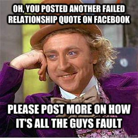 Facebook Relationship Memes - oh you posted another failed relationship quote on