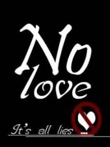 Love is lie no love it s all lies tripadvisor