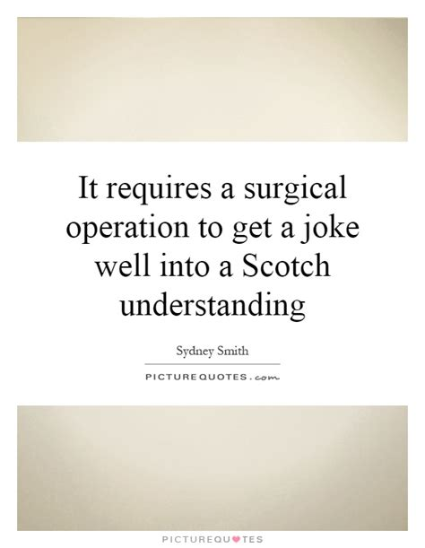 words of comfort before surgery it requires a surgical operation to get a joke well into a
