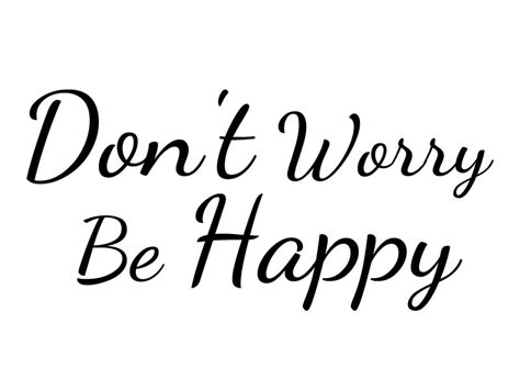 Dont Worry Be Happy wall sayings and quotes shop by theme