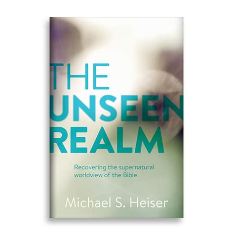 the veil an invitation to the unseen realm books more unseen realm if you ve always suspected there s