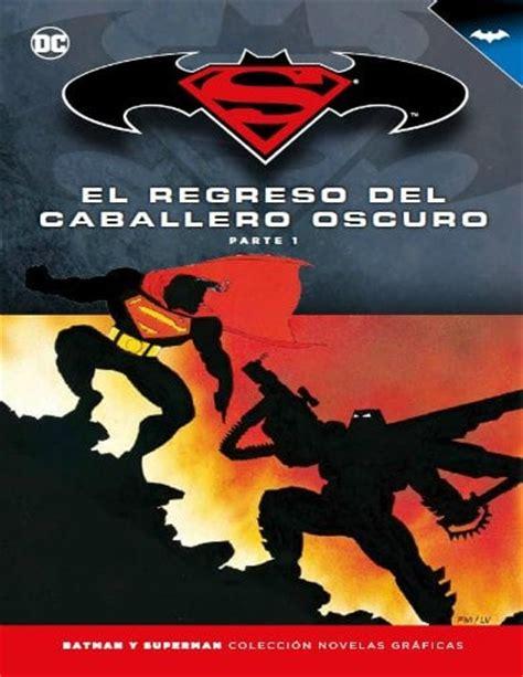 el regreso del caballero 8497776631 el regreso del caballero oscuro parte 1 batman y superman editorial salvat