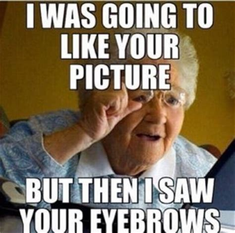 Eyebrow Meme - funny quotes about eyebrows quotesgram
