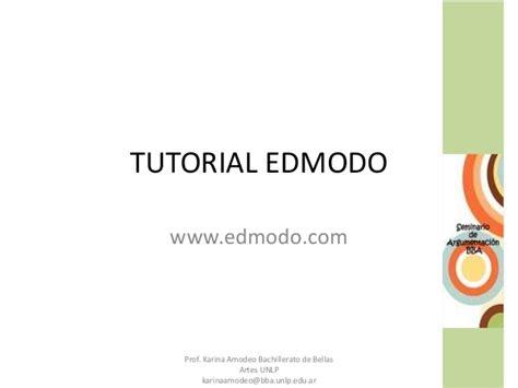 tutorial edmodo slideshare tutorial edmodo para seminario de argumentaci 243 n
