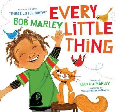 every little thing based on the song three little birds by bob marley by cedella marley
