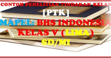 Modul Praktis Pembelajaran Matematika Kls V Sd contoh ptk bahasa indonesia kelas 5 sd mi sd
