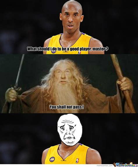 You Shall Not Pass Meme - you shall not pass kobe by the55reaper meme center