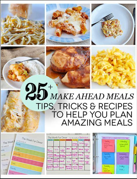 prepare ahead dinner 25 make ahead meals tips