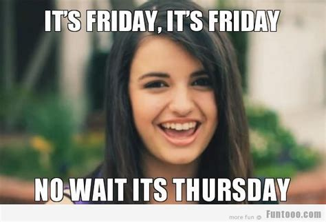 Friday Memes Tumblr - it s friday it s friday no wait its thursday pictures