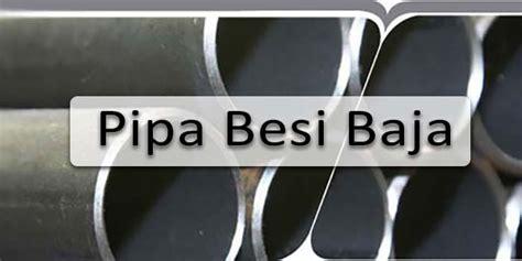 Dan Tempat Membeli Sho Metal membeli pipa besi baja kenali ukuran dan jenisnya
