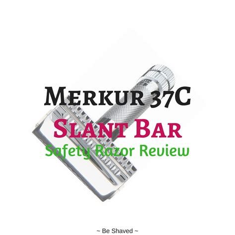 safety razor review merkur 37c hd slant bar safety razor review be