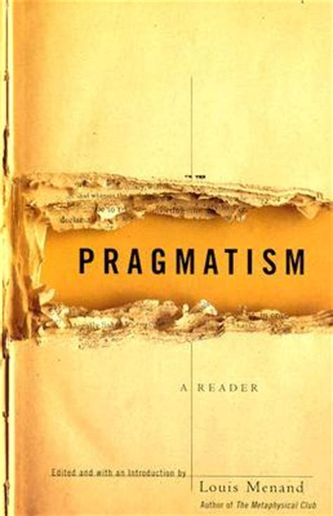 pragmatism books pragmatism a reader by louis menand reviews discussion