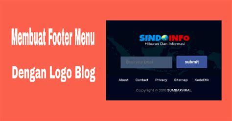 membuat blog menu cara membuat footer menu responsive disertai logo blog