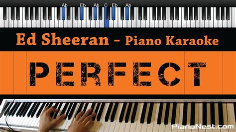 ed sheeran perfect tune ed sheeran perfect piano karaoke sing along cover