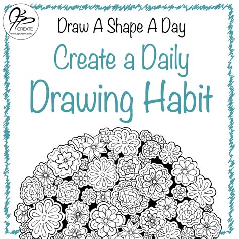 Drawing 6 Hours A Day by Create A Daily Drawing Habit With Draw A Shape A Day