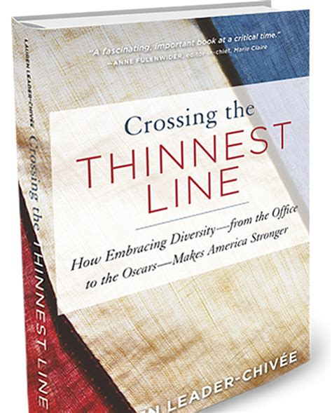 crossing the thinnest line how embracing diversityâ from the office to the oscarsâ makes america stronger books leader chiv 233 e s crossing the thinnest line new