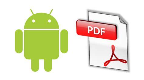 pdf android 191 c 243 mo abrir correctamente un archivo pdf en android rwwes