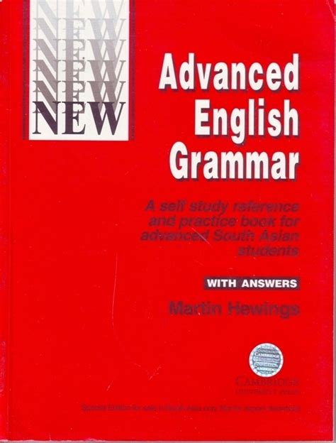 advanced english grammar a advanced english grammar a self study reference and practice book for advanced south asian