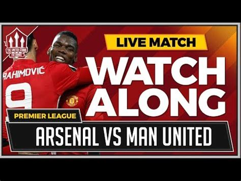 arsenal united streaming free arsenal vs manchester united live stream watchalong youtube