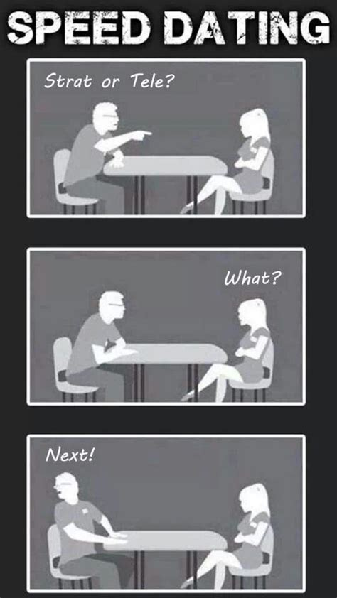 Cute Dating Memes - speed dating strat or tele funny pinterest