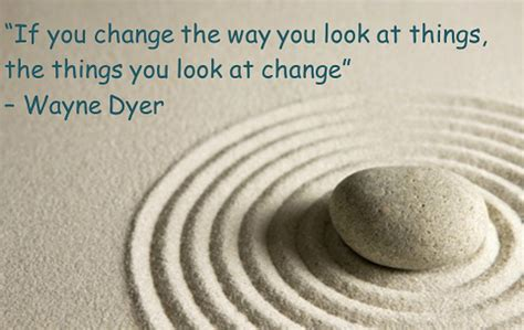 how to change your look quot if you change the way you look at things the things you