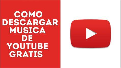 descargar bajar videos a mp3 de youtube sin programas 191 como descargar m 218 sica mp3 gratis desde youtube sin