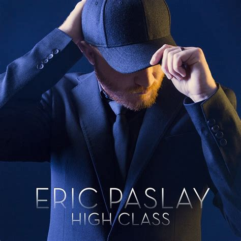 eric paslay 171 radio com eric paslay goes quot high class quot for new single video