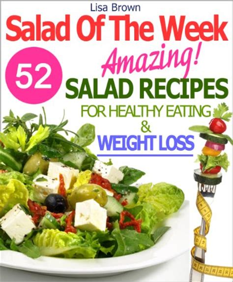 salad cookbook 450 fresh healthy and tasty salad recipes books salad of the week 52 amazing salad recipes for weight